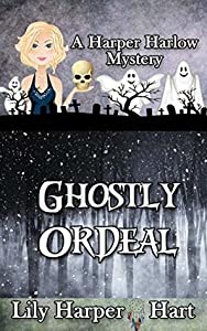 Ghostly Ordeal (A Harper Harlow Mystery, #12)