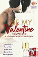 Be My Valentine: Volume One
