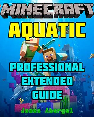 Minecraft Aquatic Professional Extended Guide Heart Of The Sea Nautilus Shell Kelp Trident Conduit Crafting 1 13 By James Abergel