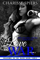 Love and War: Volume Two (Shadows in the Dark #3)
