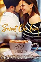 Sweet on Love: A Lover's Landing Novella