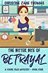 The Bitter Bite of Betrayal (A Foodie Files Mystery, #4)