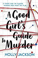 A Good Girl's Guide to Murder (A Good Girl's Guide to Murder, #1)