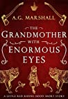 The Grandmother with Enormous Eyes (Once Upon a Short Story, #1)