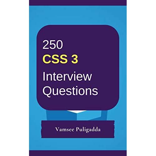 250 Most Important CSS 3 Interview Questions and Answers