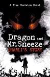 Dragon and Mr. Sneeze : Charli's Story