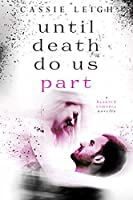 Until Death Do Us Part (Haunted Romance Book 1)