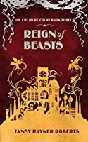 Reign of Beasts (Creature Court Book 3)