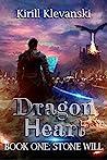 Stone Will (Dragon Heart, #1)