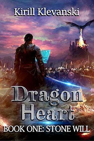 Stone Will (Dragon Heart, Book 1) - Kirill Klevanski, Valeria Kornosenko - introduction, J. Kharkova - translator, R. Mansurova - translator, E. Kornilova - translator