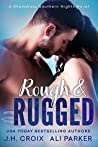 Rough and Rugged (Shameless Southern Nights #4)