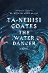 book cover photo of The Water Dancer by Ta-Nehisi Coates