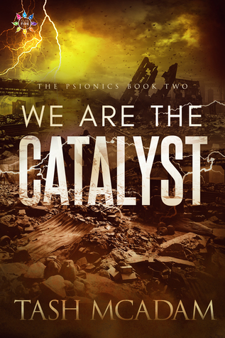 We are the Catalyst (The Psionics, #2)