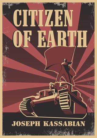 Citizen of Earth by Joseph J  Kassabian