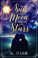 The Sun and Moon beneath the Stars