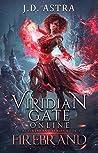 Firebrand (Viridian Gate Online: The Firebrand, #1)