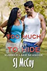 Too Much Love to Hide (Summer Lake Seasons, #2)