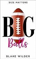Big Balls (a jock meets virgin romantic comedy) (Size Matters Book 3)