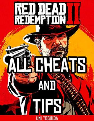 Red Dead Redemption 2 : Cheats, Tips, Tricks by Umi Yoshida