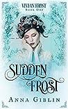 Sudden Frost (Vivian Frost, #1)