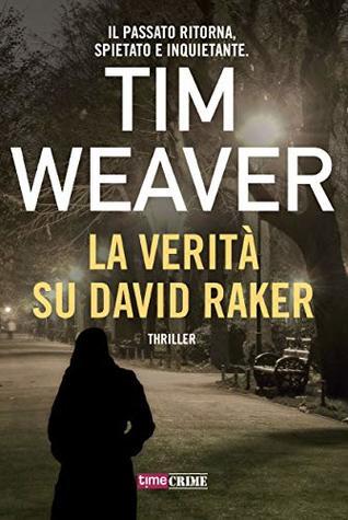 La verità su David Raker by Tim Weaver