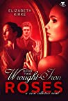 Wrought Iron Roses (The Curse Collectors Series Book 2)