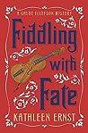 Fiddling with Fate (Chloe Ellefson Mystery #10)