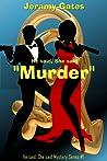 """Murder"" (He Said, She Said #1)"