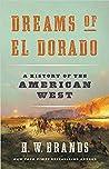 Dreams of El Dorado: A History of the American West ebook review