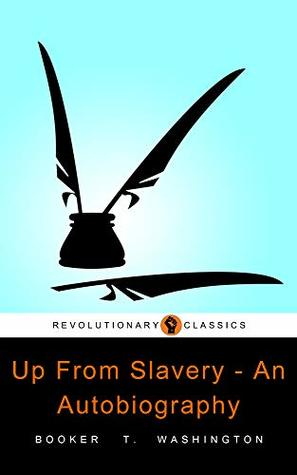 Up From Slavery: FREE Twelve Years A Slave Narrative Of Solomon Northup (Active TOC, Active Footnotes, Unabridged, Illustrated)