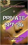 Private Spy '86: A Dear Comrade Novák short story
