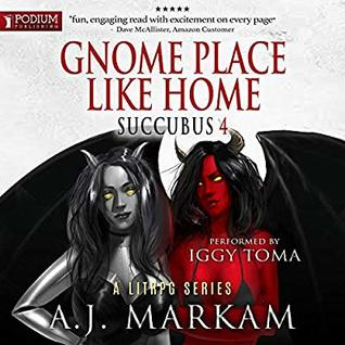 Gnome Place Like Home (Succubus, #4) by A J  Markam
