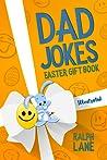 Dad Jokes Easter Gift Book by Ralph  Lane