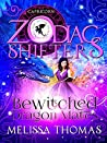 Bewitched Dragon Mates: Capricorn (How to Tame Your Dragon Mate #1; Zodiac Shifters, #48)