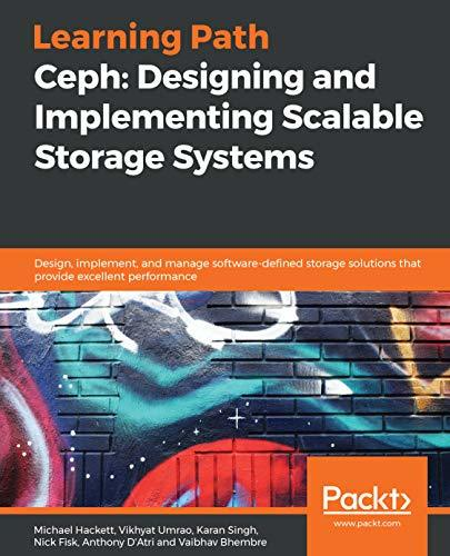 Ceph Designing and Implementing Scalable Storage Systems
