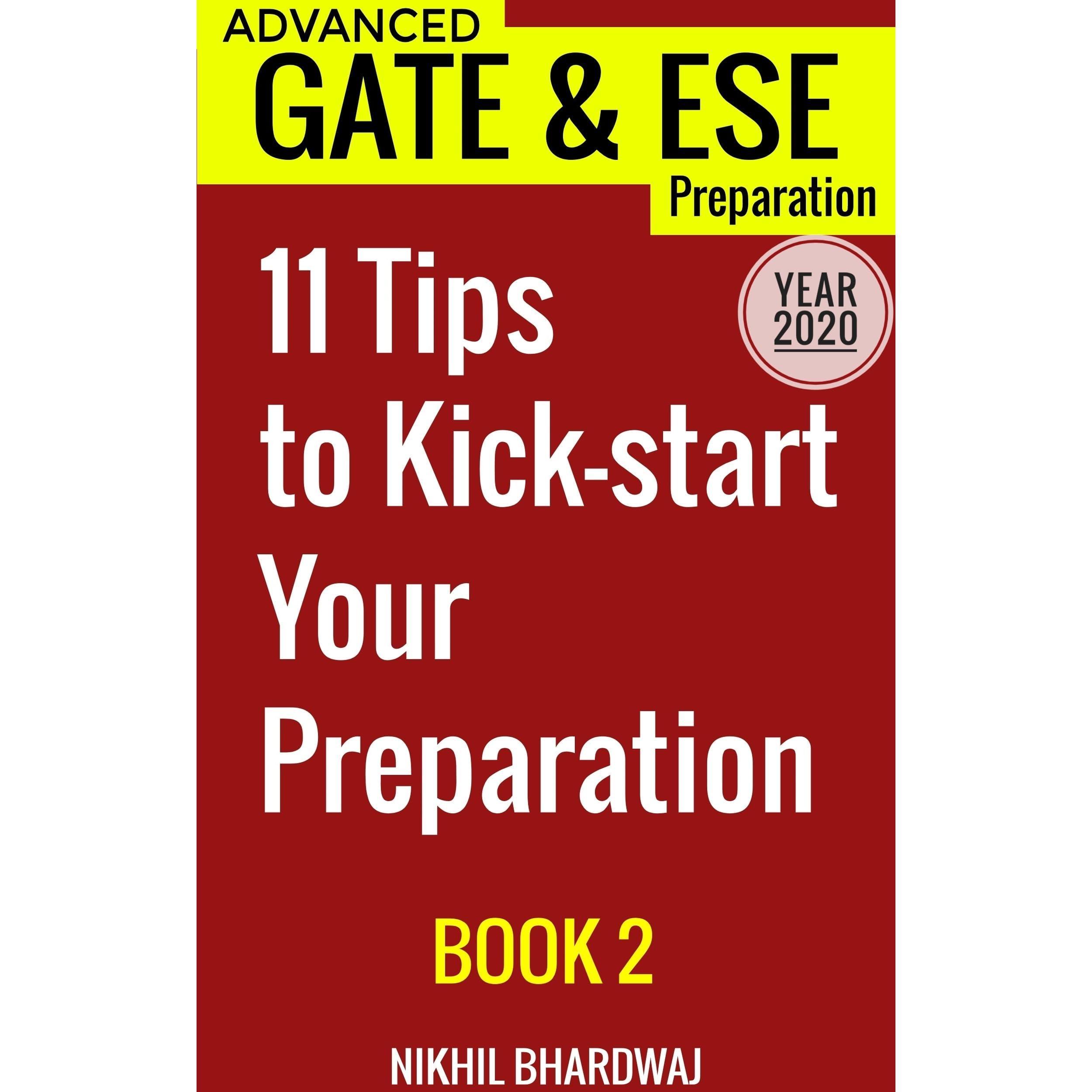 Year 2020: Advanced GATE & ESE Preparation Book 2: 11 Tips