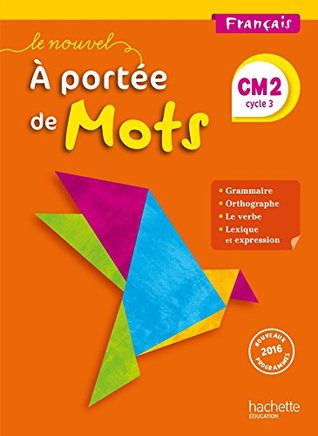 Le Nouvel A Portee De Mots Francais Cm2 Livre Eleve Ed