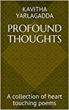 Profound Thoughts: A collection of heart touching poems