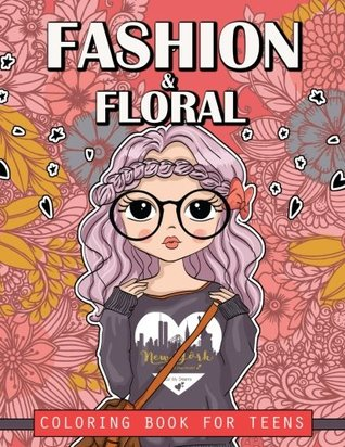 Fashion and Floral Coloring Book for Teens: Cute Fashion ...