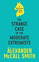 The Strange Case of the Moderate Extremists