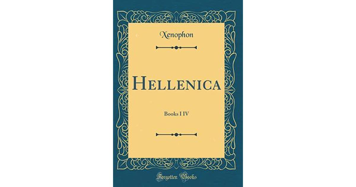 Hellenica: Books I IV by Xenophon Xenophon