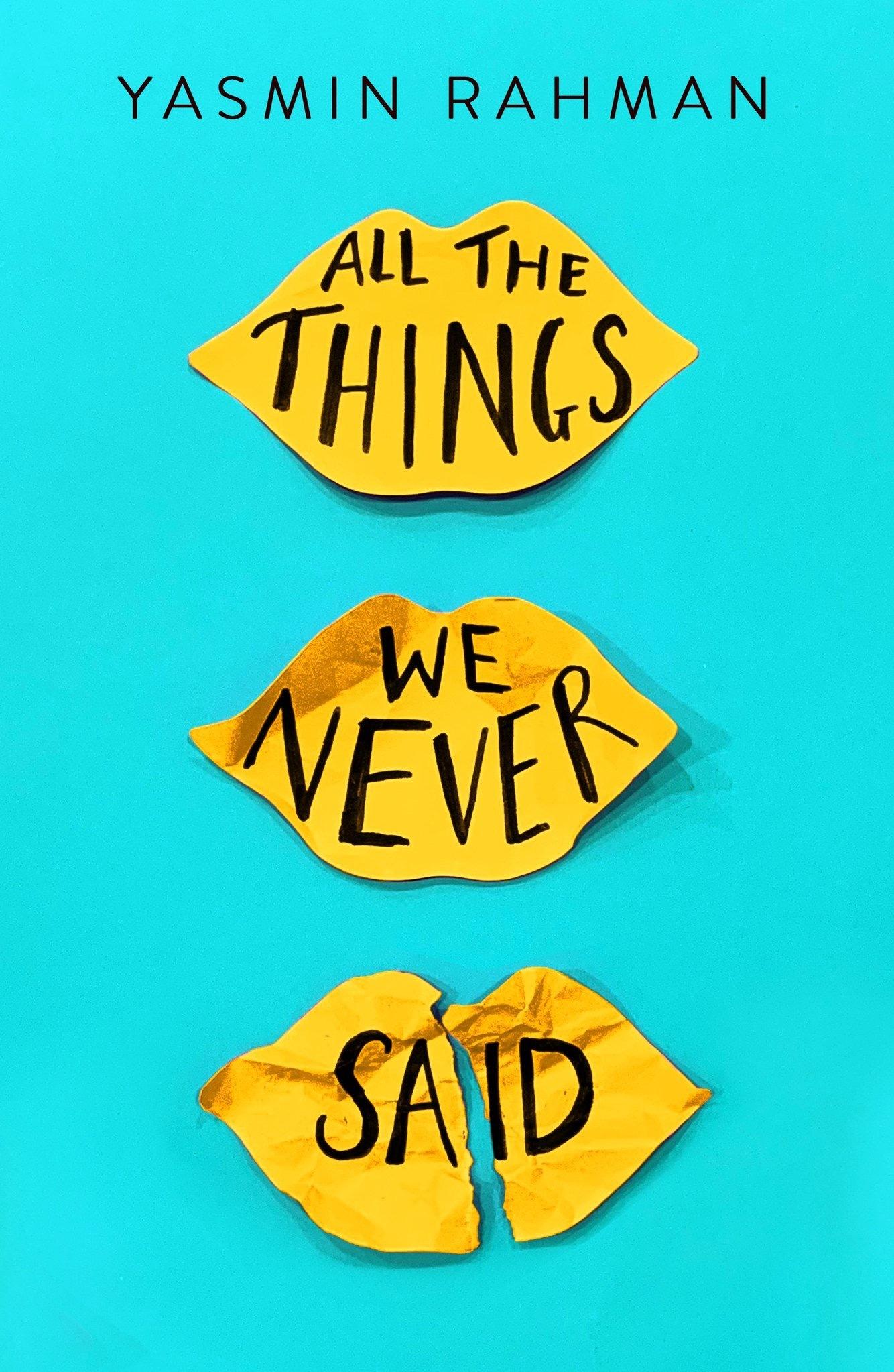 All the Things We Never Said - Yasmin Rahman