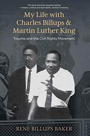 My Life with Charles Billups and Martin Luther King: Trauma and the Civil Rights Movement