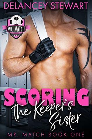 Scoring the Keeper's Sister (Mr. Match #1)