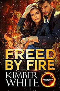 Freed by Fire (Dragonkeepers Book 5)