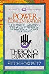 The Power of Concentration (Condensed Classics): The Classic to Harnessing Your Mental Power from the Immortal Author of The Kybalion