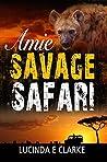 Amie: Savage Safari (Amie in Africa Book 5)