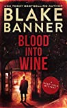 Blood Into Wine (Dead Cold Mystery #15)