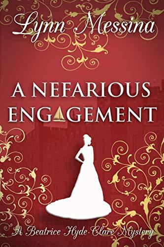 Lynn Messina - Beatrice Hyde-Clare Mysteries 4 - A Nefarious Engagement