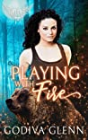 Playing with Fire (Paranormal Dating Agency; Otherworld Shifters, #4)